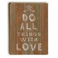 Do All Things With Love by Artist Sue Schlabach Wood Sign