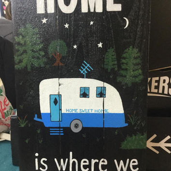 Home is where you park it sign - wooden sign for the home, hand painted sign for the cottage, get your sign customized.