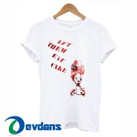 Let Them Eat Cake T Shirt Women And Men Size S To 3XL