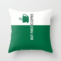 But First Coffee Throw Pillow by Love Lunch Liftoff