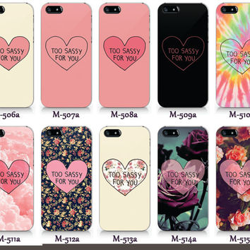 Too sassy for you collection phone case, iPhone 5 5S case, iPhone 4 4S case, Text phone case in floral Free shipping