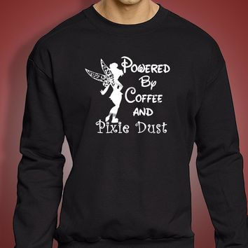 Disney Powered By Coffee And Pixie Dust Tinkerbell Men'S Sweatshirt