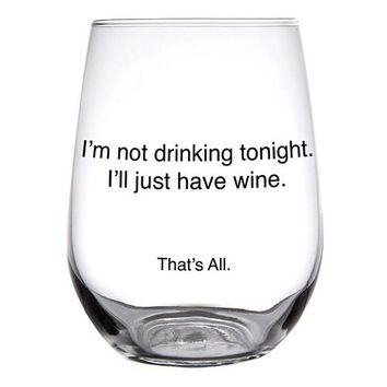 I'll Just Have Wine Stemless Glass By Santa Barbara Design Studio