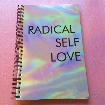 RADICAL SELF LOVE Notebook