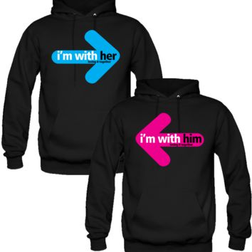 I AM WITH HER AND HIM DESIGNED Couple Hoodie