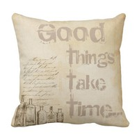 Life Quotes - Good Things Take Time - Throw Pillow