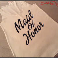MAid Of Honor Tank Top. Wedding Gift. Bridal Gift. Bridal Party. Bride Tank Top. Engagement Tank. Bridesmaids Tank Top. Bridal Party Gift