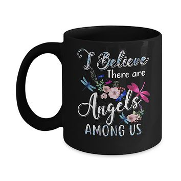 I Believe There Are Angels Among Us Dragonfly Mug