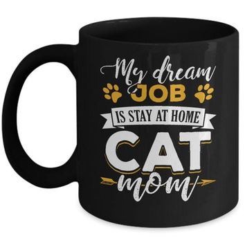 DCKIJ3 My Dreamed Job Is Stay At Home Cat Mom Mug