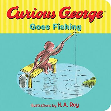 Curious George Goes Fishing Board book – January 12, 2016