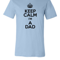 Keep Calm I'm A Dad - Unisex T-shirt