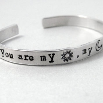 You Are My Sun My Moon and All My Stars - 2-Sided Hand Stamped Aluminum Cuff Bracelet - Gifts Under 20
