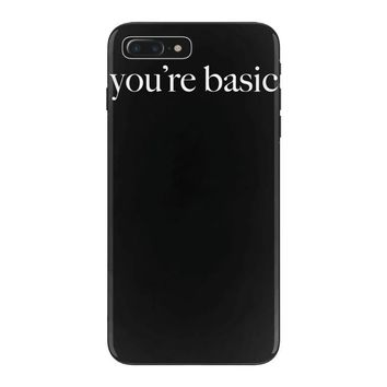 you are basic iPhone 7 Plus Case