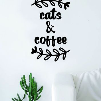Cats and Coffee Quote Wall Decal Sticker Bedroom Living Room Art Vinyl Beautiful Kitchen Cute Funny Morning Kitten Animals