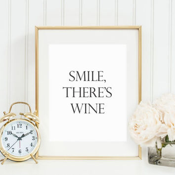 Smile, There's Wine // Instant Downloadable Print // Home Decor Art Print