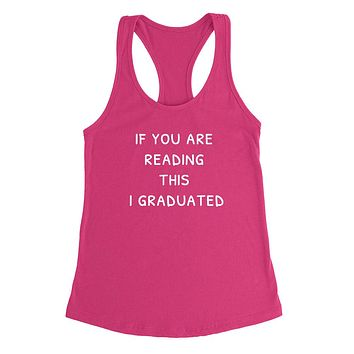 If you are reading this I graduated Tank Top