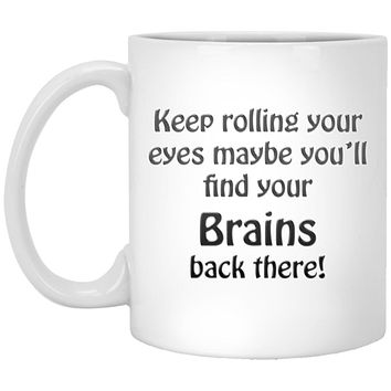 Funny Mug Keep Rolling Your Eyes Birthday Gift Gag Gift Sarcastic Mug Office Mug