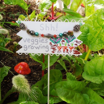 Sale - Garden Marker Shh - Veggies Growing