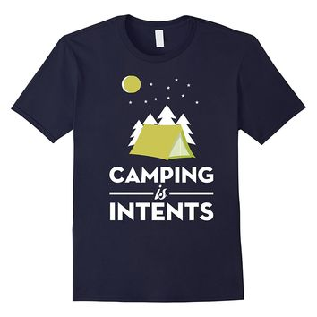 Camping Is Intents Camper Tent Clothing Gift Shirt