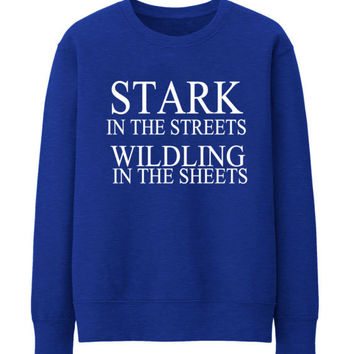 STARK IN THE STREETS WILDLING FUNNY THUMBLR FASHION SWEATSHIRT TOP TEE SIZES - BLUE