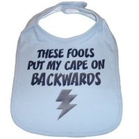 These Fools Turned My Cape Around Bib Superhero Baby Shower Gift - Baby Blue