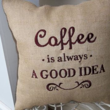 Burlap Pillow  Coffee is always a good idea     Great Gift Idea