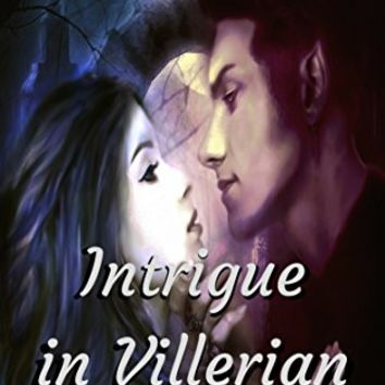 Intrigue in Villerian: Chosen by the Demon High Lord 3. A Demon Shifter Paranormal Romance Kindle Edition