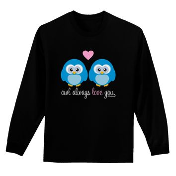 Owl Always Love You - Blue Owls Adult Long Sleeve Dark T-Shirt by TooLoud