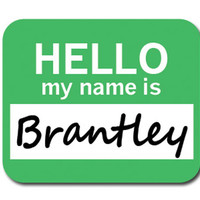 Brantley Hello My Name Is Mouse Pad