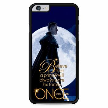 Once Upon A Time Believe A Prince iPhone 6 Plus / 6S Plus Case