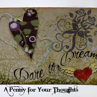 Dare to Dream Handmade Valentine . Ready to Ship.