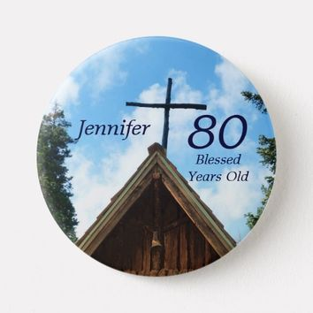 80 Years Old, Old Country Church Button Pin