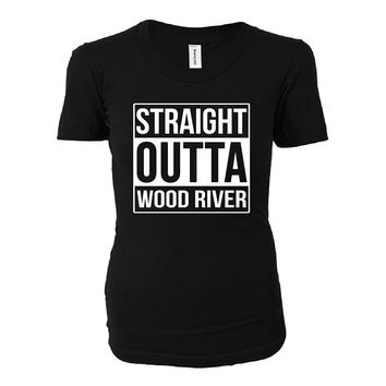 Straight Outta Wood River City. Cool Gift - Ladies T-shirt