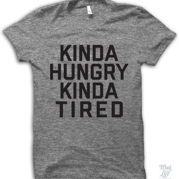 Kinda Hungry Kinda Tired