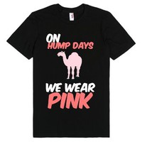 on hump days we wear pink-Unisex Black T-Shirt