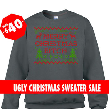 Charcoal Ugly Christmas Sweater, Merry Christmas Bitch Sweatshirt,Funny Christmas Jumper, Ugly Christmas Sweaters, Tacky Christmas Sweaters,
