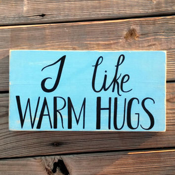 Frozen Olaf Inspired I Like Warm Hugs Reclaimed Wood Hand Painted Sign