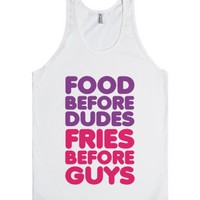 Food Before Dudes-Unisex White Tank