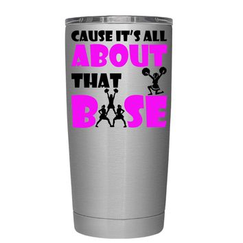 Cause its All About the Base 20 oz Tumbler Cup