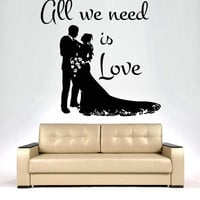 Wall Decals Quote All we need is love Decal Vinyl Sticker Nursery Bedroom  Home Decor Wedding Salon Room Decor Art Murals MN127