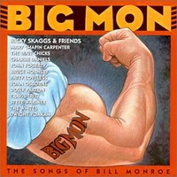 Big Mon: The Songs Of Bill Monroe