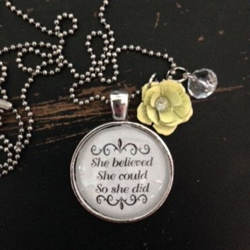 "She believed she could so she did  pendant with 24"" ball chain, vintage silver color."