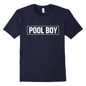 POOL BOY SHIRT for men who enjoy pools and beaches