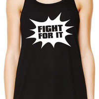 Fight For It! Tank Top, Workout Tank Top, Gym Tank, Running Tank Top, Funny Working Out Tank Top, Crossfit Tank B-282-TANK