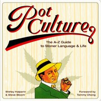 Pot Culture: The A-Z Guide to Stoner Language and Life:Amazon:Books