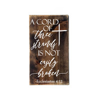 A cord of three strands is not easily broken Wood Sign- Wedding Quote Sign, Gift for Her, Bible Verse ECC 4:12, Wedding Decor, Love Quote