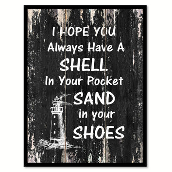 I hope you always have a shell in your pocket sand in your shoes Motivational Quote Saying Canvas Print with Picture Frame Home Decor Wall Art