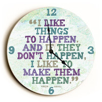 I Like Things To Happen Unique Wall Clock by Artist Lisa Weedn