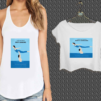 Dirty Dancing Movie 2 For Woman Tank Top , Man Tank Top / Crop Shirt, Sexy Shirt,Cropped Shirt,Crop Tshirt Women,Crop Shirt Women S, M, L, XL, 2XL*NP*