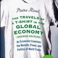 The Travels of a T-Shirt in the Global Economy: An Economist Examines the Markets, Power, and Politics of World Trade:Amazon:Books